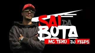 MC Teko - Sai da Bota (Audio Oficial) DJ Felps