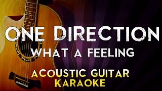 One Direction - What a feeling | Higher key Acoustic Guitar Karaoke Instrumental Lyrics Cover
