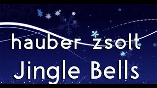 Hauber Zsolt - Jingle bells