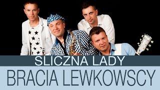 Bracia Lewkowscy - Śliczna Lady (Official Video)