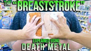 """The """"BREASTSTROKE"""" - Explained Using DEATH METAL"""