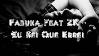 Fabuka Feat ZK - Eu Sei Que Errei (Preview) (Intro) 2014