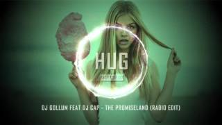 DJ Gollum feat DJ Cap - The Promiseland (Radio Edit)