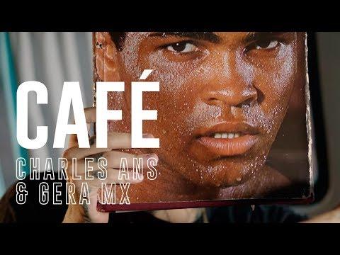 Cafe Ft Gera Mxm de Charles Ans Letra y Video