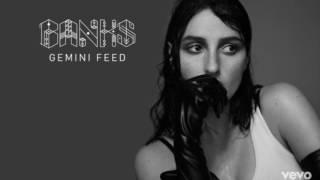 BANKS - Gemini Feed (lyrics)