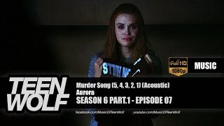 Aurora - Murder Song (5, 4, 3, 2, 1) (Acoustic) | Teen Wolf 6x07 Music [HD]