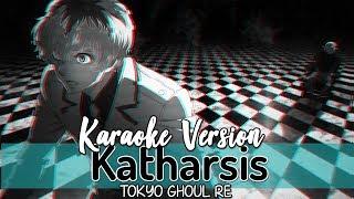 KATHARSIS - TOKYO GHOUL: RE PT. 2 [KARAOKE VERSION   OFF VOCAL/TK FROM 凛として時雨]🌙