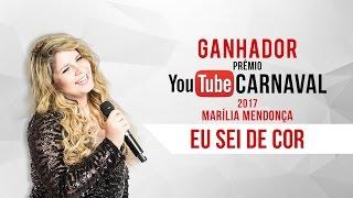 Marília Mendonça - Eu Sei De Cor  | Prêmio YouTube Carnaval 2017