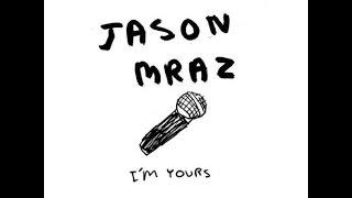 I'm Yours - JASON MRAZ LYRICS (COVER)
