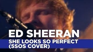 Ed Sheeran - She Looks So Perfect (5SOS Cover) (Capital Session)