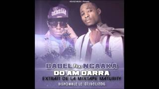 Babel ''Do ame Dara'' Feat Ngaaka Blindé