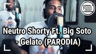 Neutro Shorty ft Big Soto Gelato (Versión Manuel Herrera)