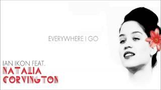 Ian Ikon Feat Natalia Corvington - Everywhere I Go
