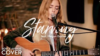Starving - Hailee Steinfeld, Grey ft. Zedd (Boyce Avenue ft. Megan Davies cover) on Spotify & iTunes