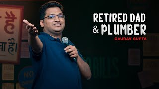 Retired Dad and Plumber  Stand up comedy by Gaurav Gupta