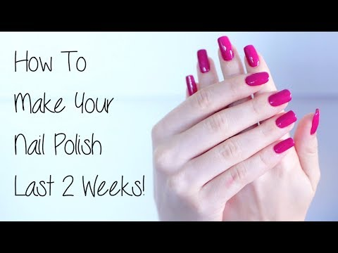 How To Make Your Nail Polish Last 2 WEEKS