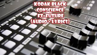 Kodak Black - Conscience ft  Future audio + lyrics