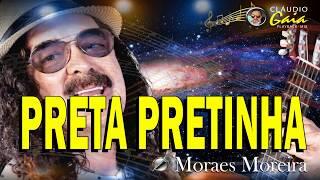 PRETA PRETINHA = MORAES MOREIRA - KARAOKÊ