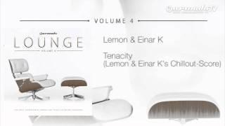 Lemon & Einar K - Tenacity (Lemon & Einar K's Chillout-Score)