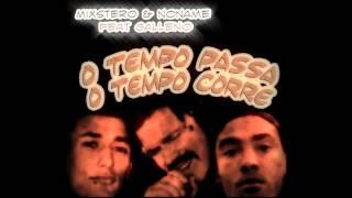 NoName Ft Mixstereo & Galleno - O Tempo Passa , O tempo Corre