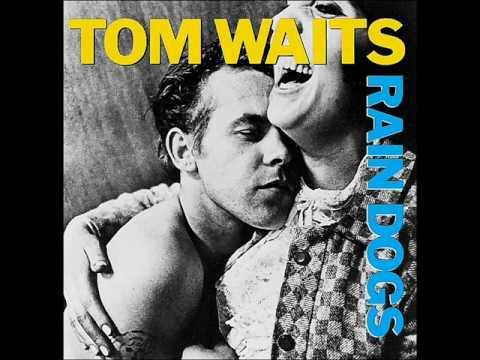 tom-waits-tango-till-theyre-sore-hq-dubchillor