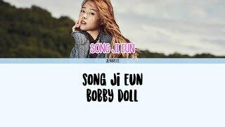 Song Ji Eun - Bobby Doll (바비돌) [Han/Rom/Eng] Lyrics width=