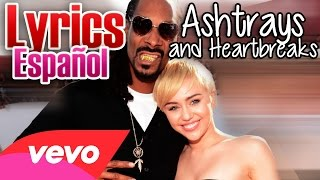 Snoop Lion - Ashtrays and Heartbreaks ft. Miley Cyrus (Lyrics - Sub Español)