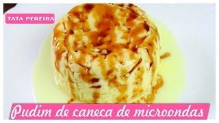 PUDIM DE CANECA DE MICROONDAS