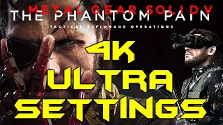 Metal Gear Solid V: Phantom Pain PC 4K ULTRA GRAPHICS (MGS5 Max Settings Gameplay)