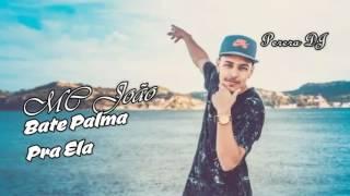 MC João - Bate Palma Pra Ela (Perera DJ) Lançamento 2017