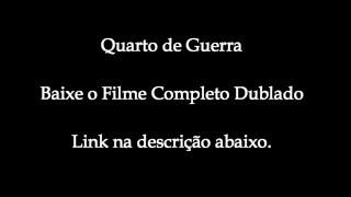 Quarto de Guerra - Baixar Filme Completo