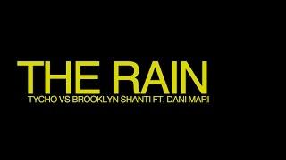 "Tycho vs Brooklyn Shanti - ""The Rain"" ft. Dani Mari (Official Video)"