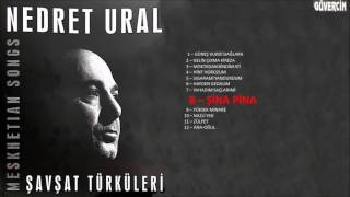 Nedret Ural - Şina Pina   [Official Audio]