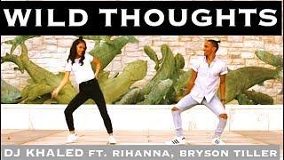DJ Khaled - Wild Thoughts ft. Rihanna, Bryson Tiller Dance Cover Video