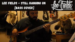 Lee Fields - Still Hanging On [Bass Cover]