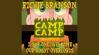 "I, for One, Welcome Our Robot Overlords [From ""Camp Camp"" Season 2]"