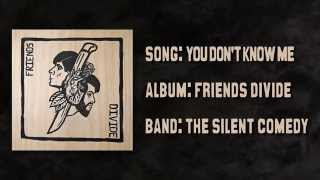 """The Silent Comedy - """"You Don't Know Me"""" Full Album Track"""