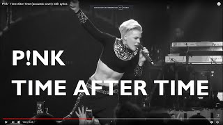 P!nk - Time After Time (acoustic cover) with Lyrics