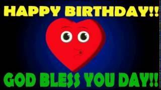 HAPPY BIRTHDAY GOD BLESS YOU DAY