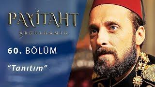 Payitaht Abdülhamid 60. Bölüm Tanıtım