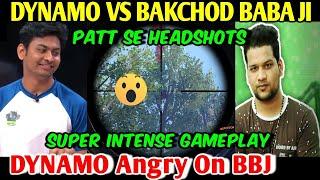 DYNAMO GAMING VS BAKCHOD BABA JI, DYNAMO Angry On BBJ, M4 + M24 Intense Gameplay PUBG MOBILE
