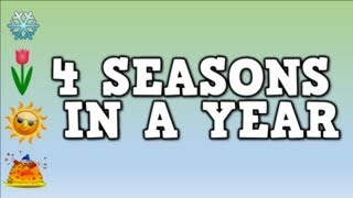 4 Seasons in a Year    (song for kids about the four seasons in a year)
