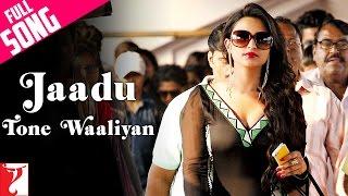 Jaadu Tone Waaliyan - Full Song | Daawat-e-Ishq | Aditya Roy Kapur | Parineeti Chopra