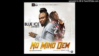 MUSIC: BLUE ICE JOHNSON FT JUNIOR BOY - NO MIND DEM PROD BY CHILLY ACE
