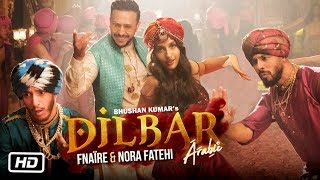 Dilbar Arabic Version | Fnaire Feat. Nora Fatehi