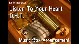 Listen To Your Heart/D.H.T. [Music Box]