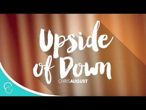 chris-august-the-upside-of-down-lyrics-christianlyric101-cl101