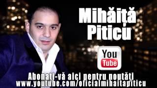 Mihaita Piticu - Ani la rand m-ai umilit ( Oficial Audio ) HiT