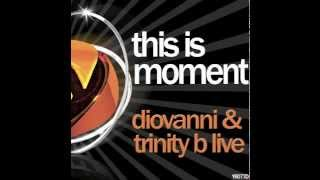 Diovanni & Trinity b Live - This Is Moment (Original Mix)
