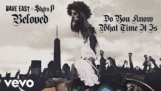 Dave East, Styles P - Do You Know What Time It Is
